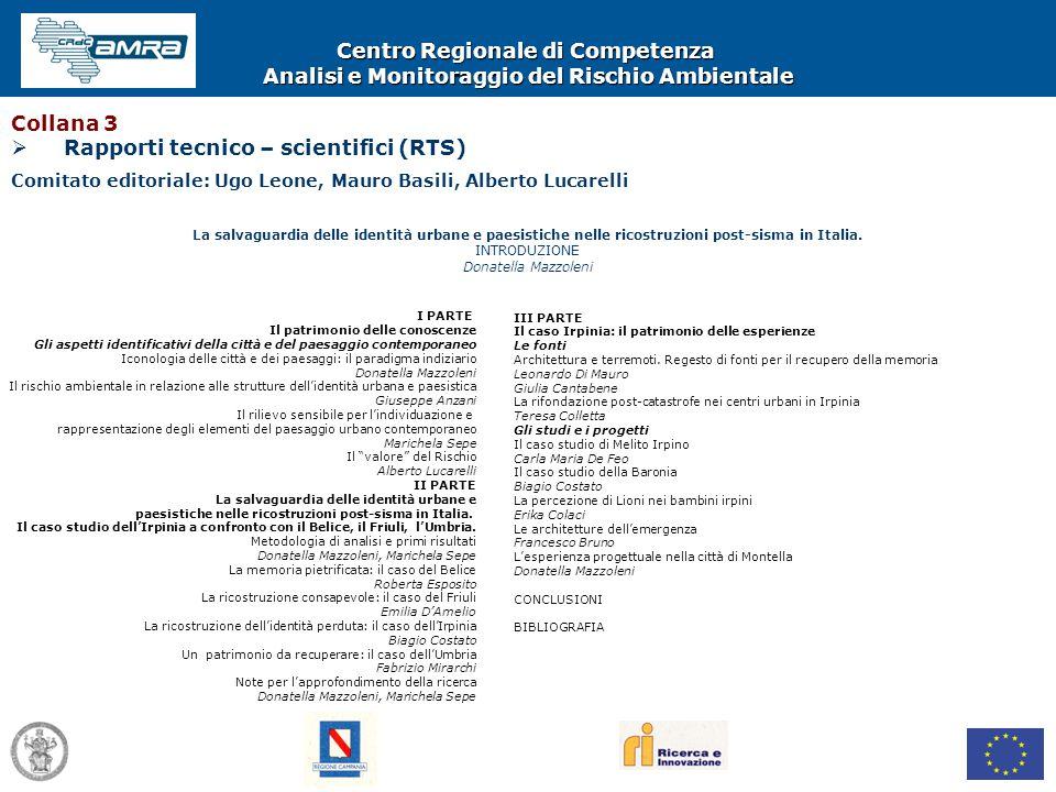 Centro Regionale di Competenza Analisi e Monitoraggio del Rischio Ambientale I PARTE Il patrimonio delle conoscenze Gli aspetti identificativi della c