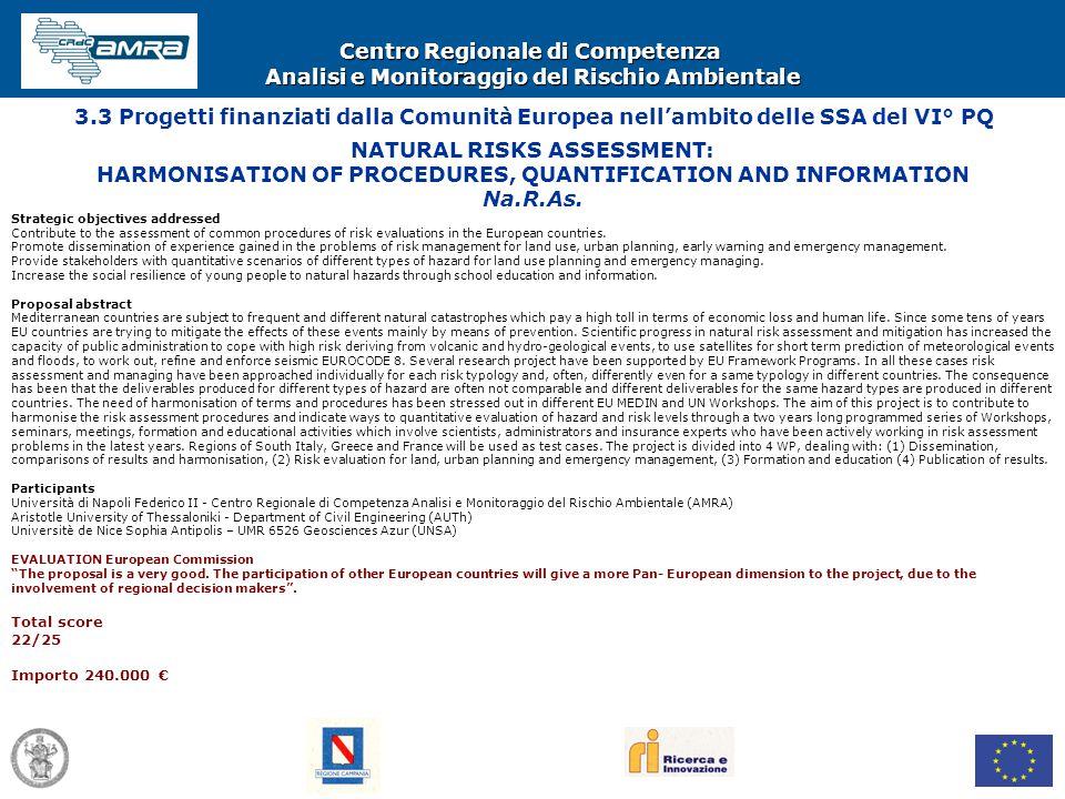Centro Regionale di Competenza Analisi e Monitoraggio del Rischio Ambientale 3.3 Progetti finanziati dalla Comunità Europea nell'ambito delle SSA del