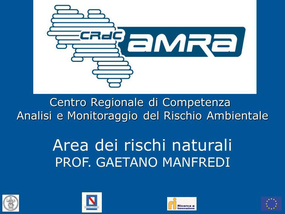 Centro Regionale di Competenza Analisi e Monitoraggio del Rischio Ambientale Centro Regionale di Competenza Analisi e Monitoraggio del Rischio Ambient