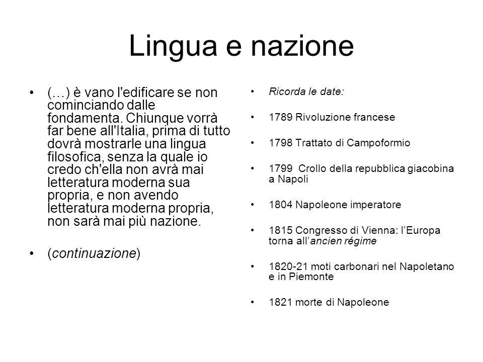 Lingua e nazione (…) è vano l'edificare se non cominciando dalle fondamenta. Chiunque vorrà far bene all'Italia, prima di tutto dovrà mostrarle una li