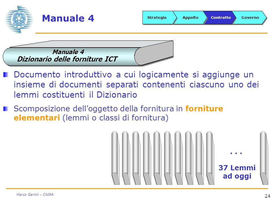 24 Marco Gentili - CNIPA Manuale 4 Dizionario delle forniture ICT Manuale 4...