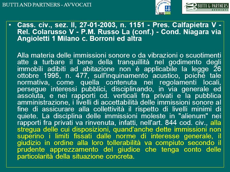BUTTI AND PARTNERS - AVVOCATI Cass. civ., sez. II, 27-01-2003, n. 1151 - Pres. Calfapietra V - Rel. Colarusso V - P.M. Russo La (conf.) - Cond. Niagar