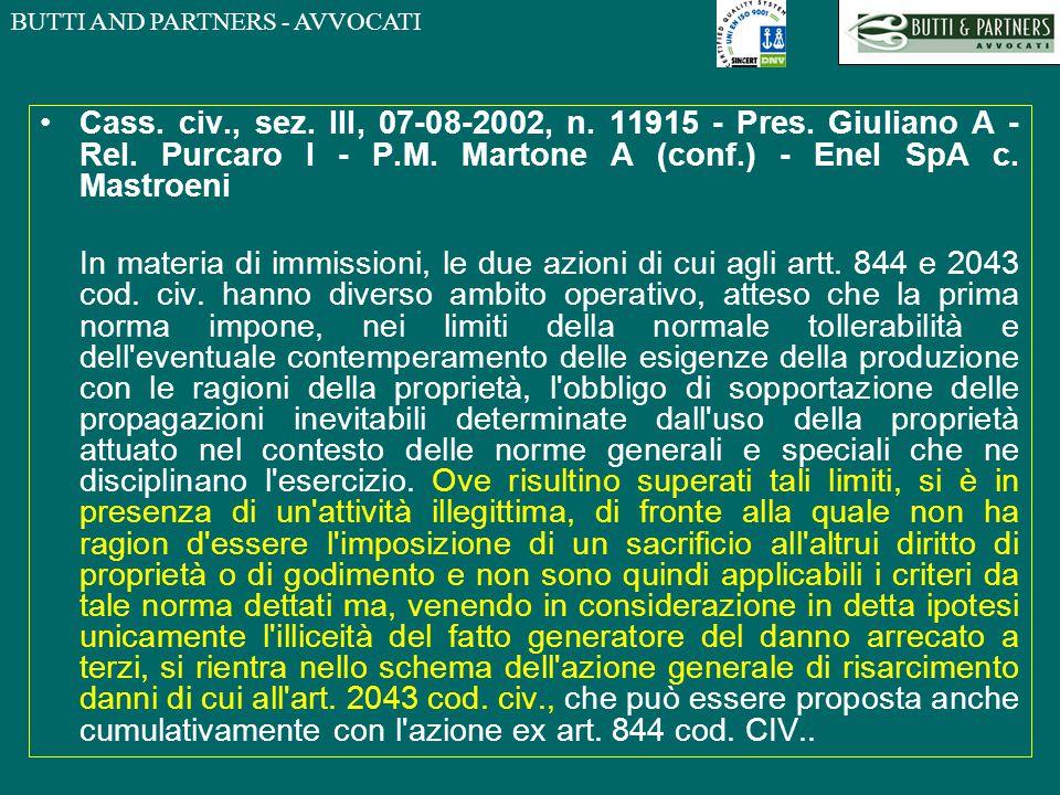 BUTTI AND PARTNERS - AVVOCATI Cass. civ., sez. III, 07-08-2002, n. 11915 - Pres. Giuliano A - Rel. Purcaro I - P.M. Martone A (conf.) - Enel SpA c. Ma