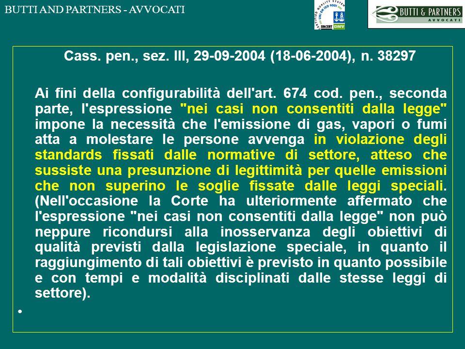 BUTTI AND PARTNERS - AVVOCATI Cass. pen., sez. III, 29-09-2004 (18-06-2004), n. 38297 Ai fini della configurabilità dell'art. 674 cod. pen., seconda p