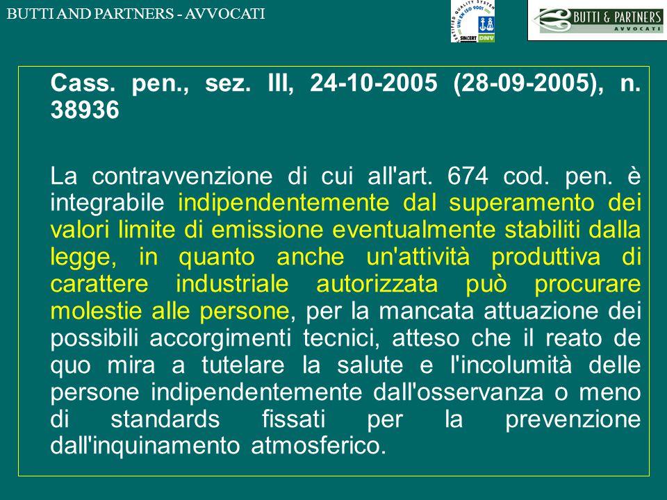 BUTTI AND PARTNERS - AVVOCATI Cass. pen., sez. III, 24-10-2005 (28-09-2005), n. 38936 La contravvenzione di cui all'art. 674 cod. pen. è integrabile i
