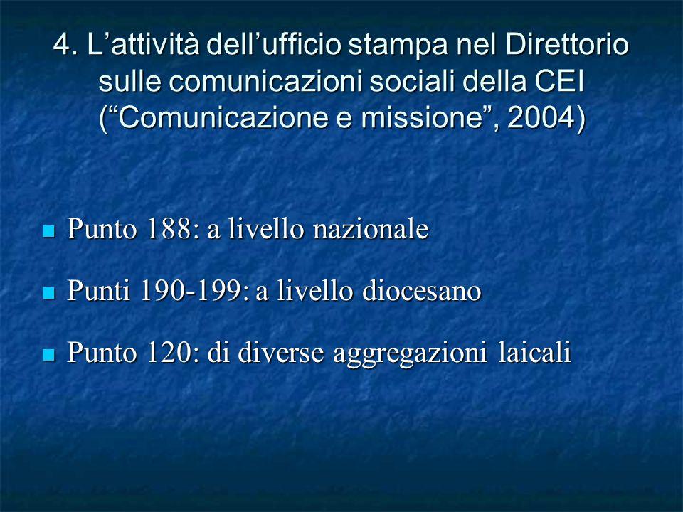 """4. L'attività dell'ufficio stampa nel Direttorio sulle comunicazioni sociali della CEI (""""Comunicazione e missione"""", 2004) Punto 188: a livello naziona"""