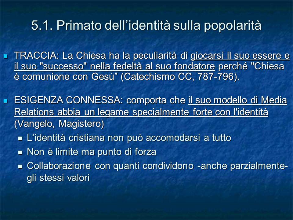 5.1. Primato dell'identità sulla popolarità TRACCIA: La Chiesa ha la peculiarità di giocarsi il suo essere e il suo