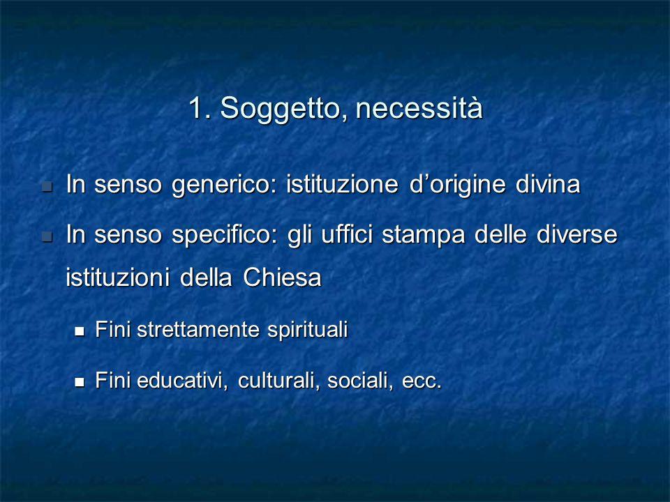 1. Soggetto, necessità In senso generico: istituzione d'origine divina In senso generico: istituzione d'origine divina In senso specifico: gli uffici