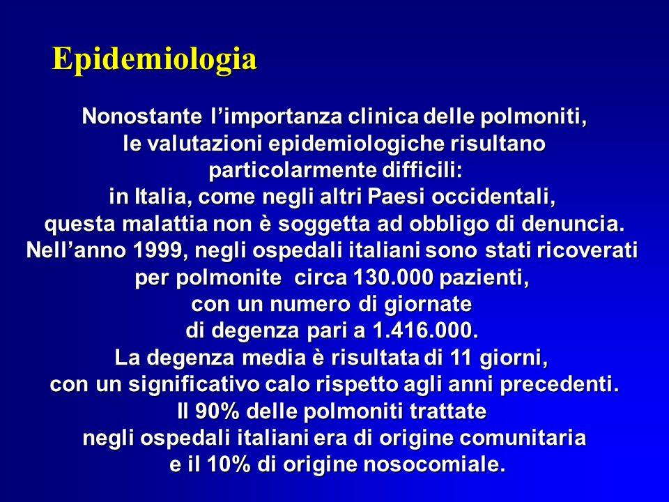 Nonostante l'importanza clinica delle polmoniti, le valutazioni epidemiologiche risultano particolarmente difficili: particolarmente difficili: in Italia, come negli altri Paesi occidentali, questa malattia non è soggetta ad obbligo di denuncia.