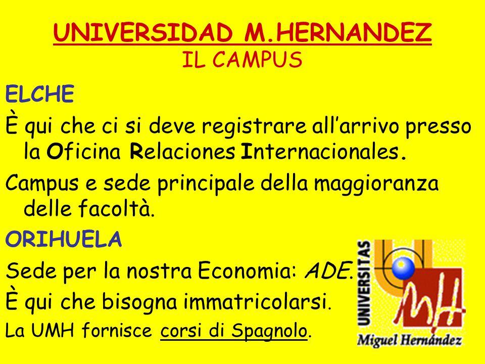 UNIVERSIDAD M.HERNANDEZ IL CAMPUS ELCHE È qui che ci si deve registrare all'arrivo presso la Oficina Relaciones Internacionales.