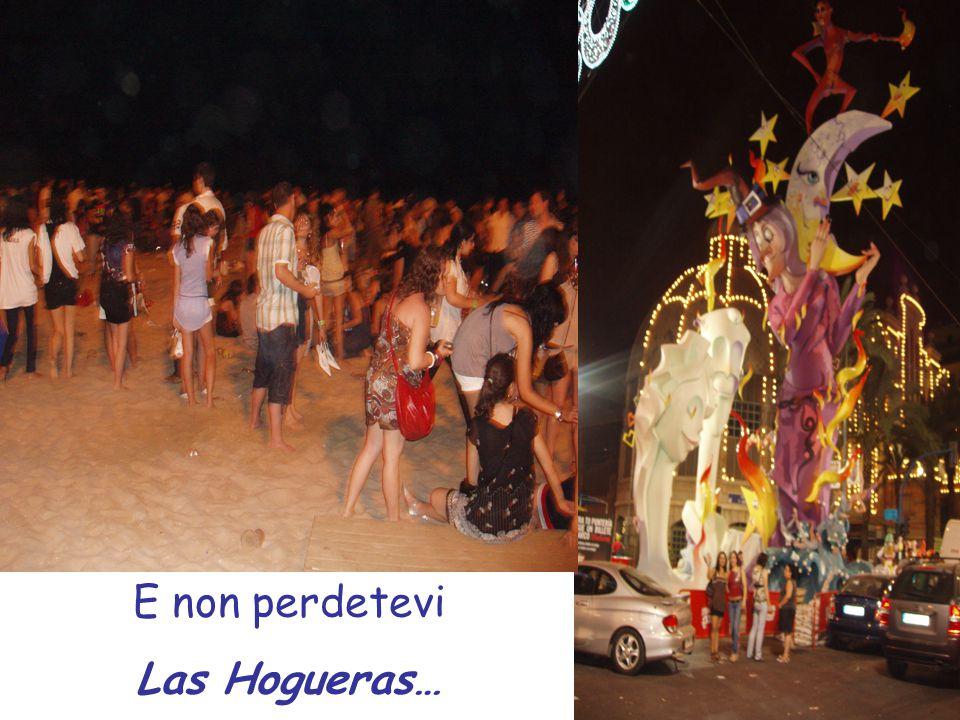 E non perdetevi Las Hogueras…