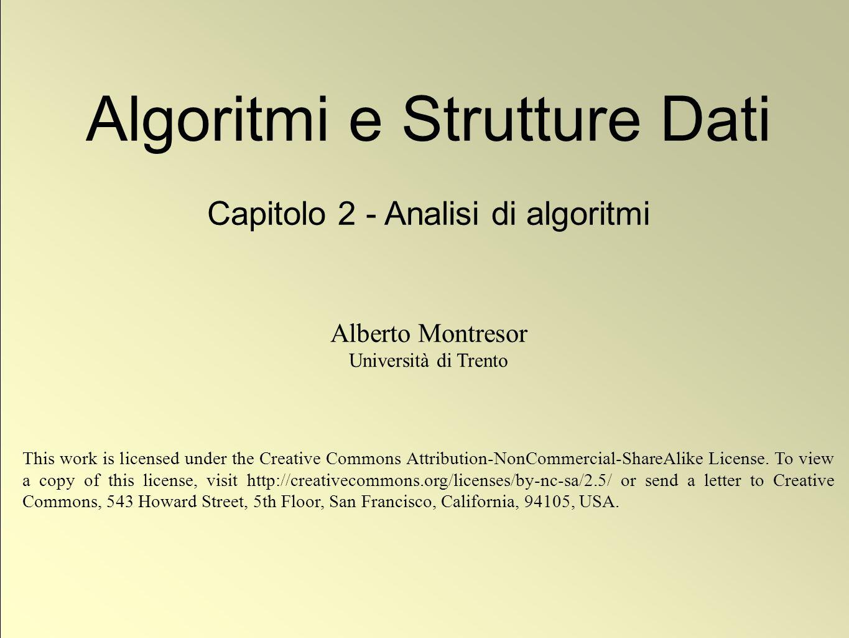 22 © Alberto Montresor Moltiplicare numeri binari ✦ Un metodo algoritmico: divide-et-impera ✦ Divide: dividi il problema in sottoproblemi di dimensioni inferiori ✦ Impera: risolvi i sottoproblemi in maniera ricorsiva ✦ Combina: unisci le soluzioni dei sottoproblemi in modo da ottenere la risposta del problema principale ✦ Moltiplicazione ricorsiva ✦ X = a 2 n/2 + b ✦ Y = c 2 n/2 + d X ✦ XY = ac 2 n + (ad+bc) 2 n/2 + bd ✦ Nota: ✦ Moltiplicare per 2 t ≡ shift di t posizioni, in tempo lineare ✦ Sommare due vettori di bit anch'esso in tempo lineare abcd X Y