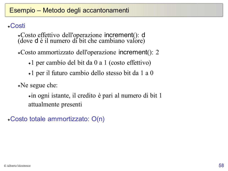58 © Alberto Montresor Esempio – Metodo degli accantonamenti ✦ Costi ✦ Costo effettivo dell'operazione increment (): d (dove d è il numero di bit che