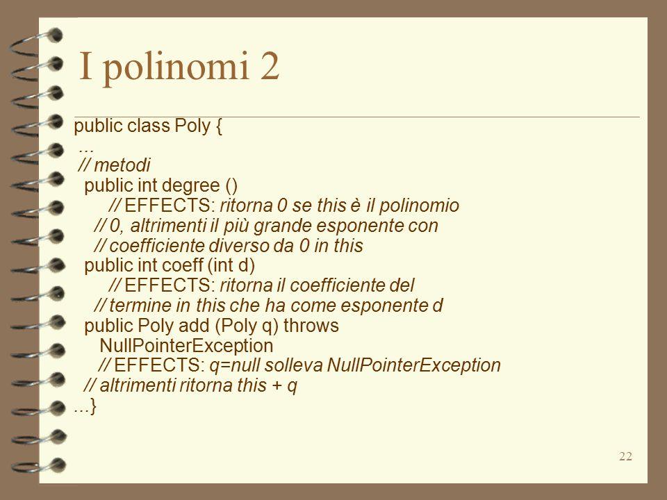 22 I polinomi 2 public class Poly {...