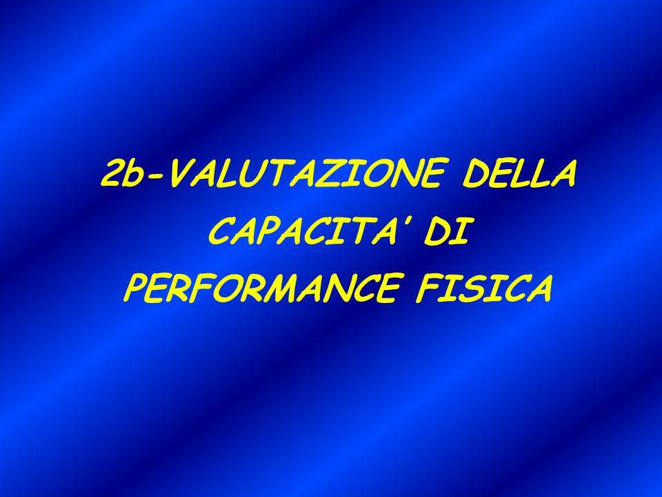 2b-VALUTAZIONE DELLA CAPACITA' DI PERFORMANCE FISICA
