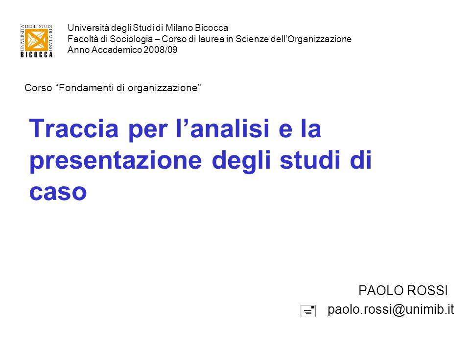 """Università degli Studi di Milano Bicocca Facoltà di Sociologia – Corso di laurea in Scienze dell'Organizzazione Anno Accademico 2008/09 Corso """"Fondame"""