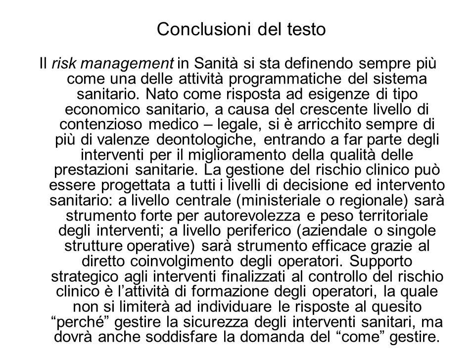 Conclusioni del testo Il risk management in Sanità si sta definendo sempre più come una delle attività programmatiche del sistema sanitario.
