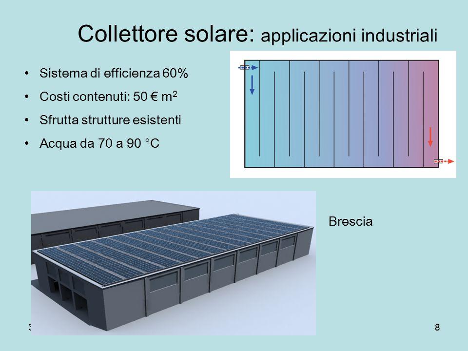 30-04-07Dip.Fis.Pisa8 Collettore solare: applicazioni industriali Sistema di efficienza 60% Costi contenuti: 50 € m 2 Sfrutta strutture esistenti Acqua da 70 a 90 °C Brescia