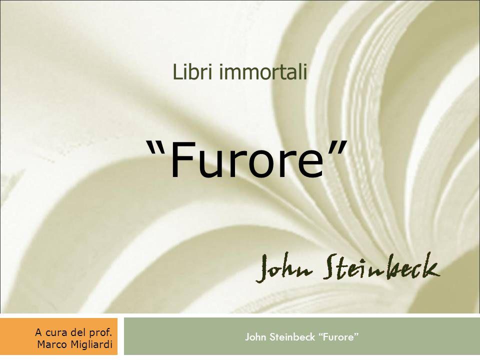 John Steinbeck Furore Libri immortali Furore A cura del prof. Marco Migliardi