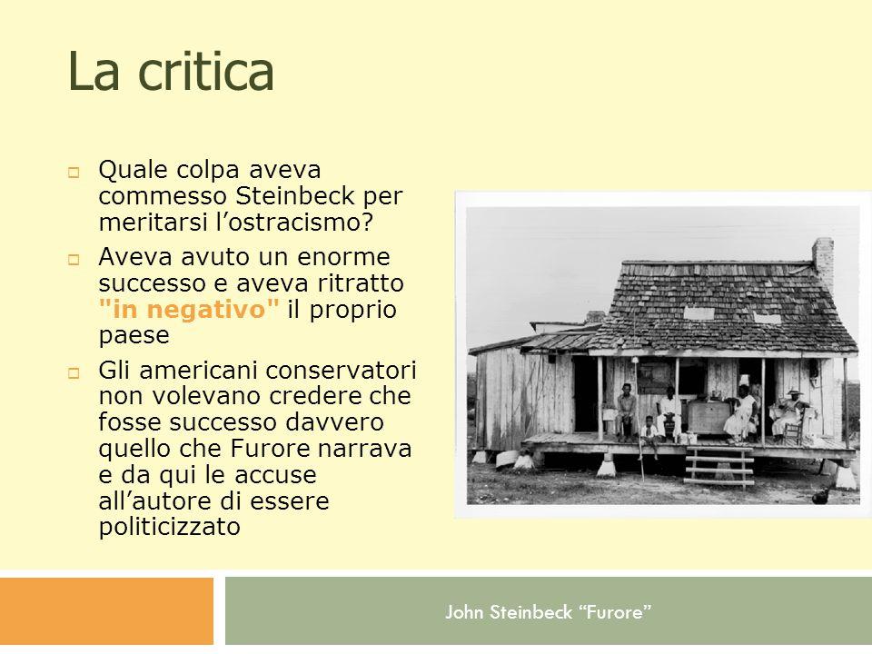 John Steinbeck Furore La critica  Quale colpa aveva commesso Steinbeck per meritarsi l'ostracismo.