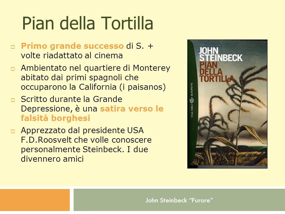 John Steinbeck Furore Pian della Tortilla  Primo grande successo di S.