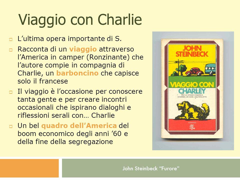 John Steinbeck Furore Viaggio con Charlie  L'ultima opera importante di S.