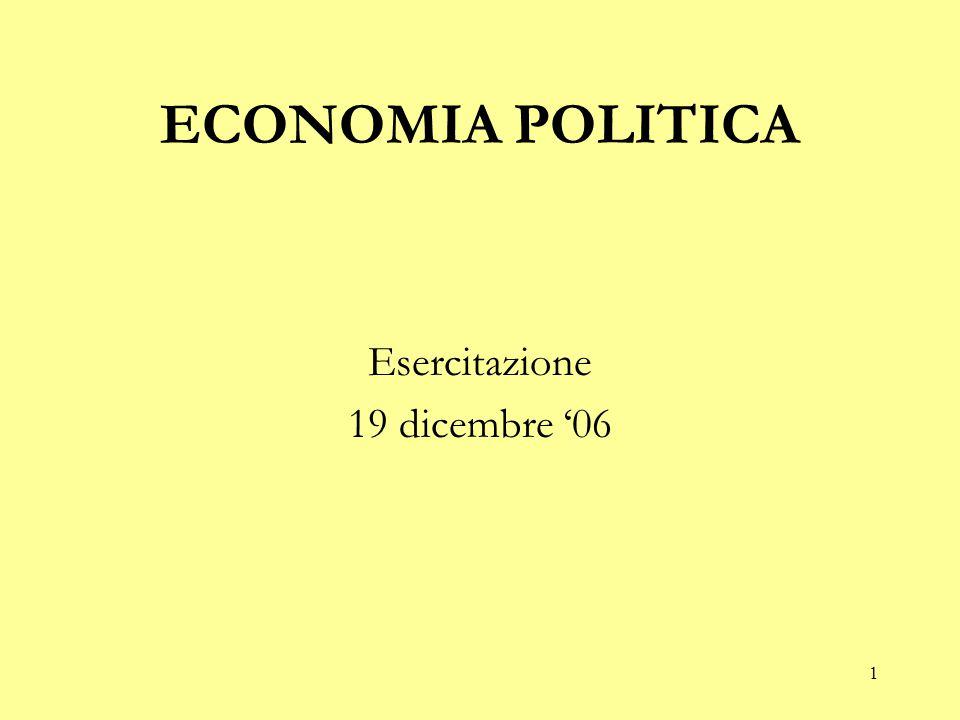 1 ECONOMIA POLITICA Esercitazione 19 dicembre '06