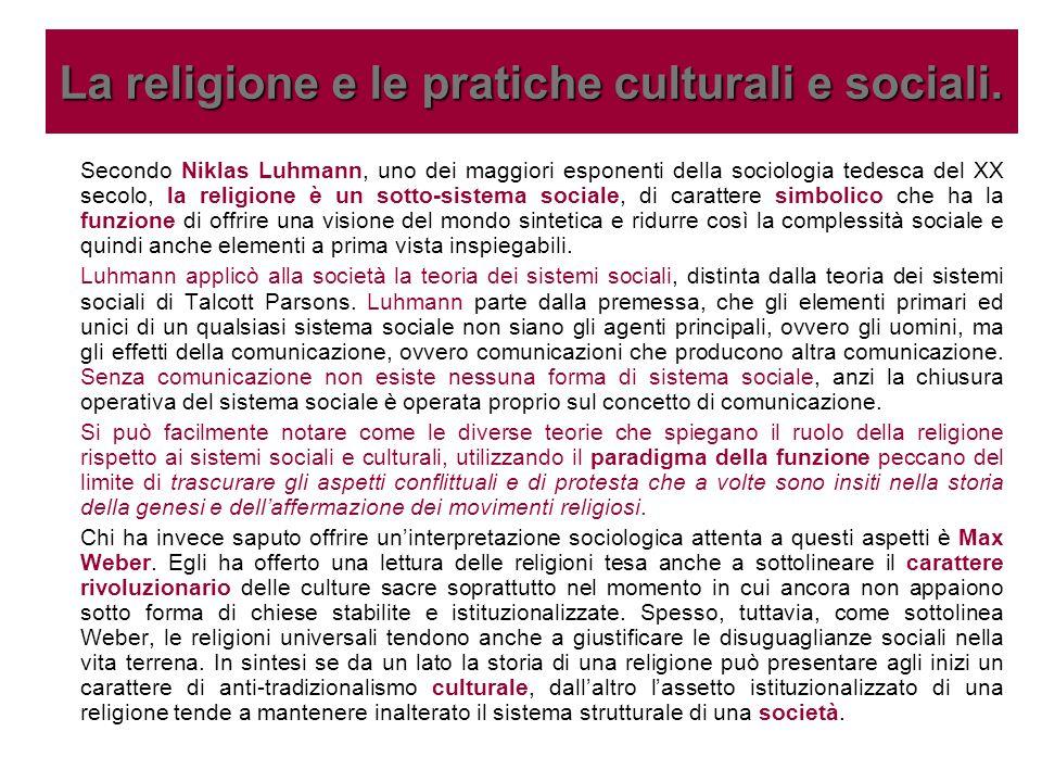 Secondo Niklas Luhmann, uno dei maggiori esponenti della sociologia tedesca del XX secolo, la religione è un sotto-sistema sociale, di carattere simbo
