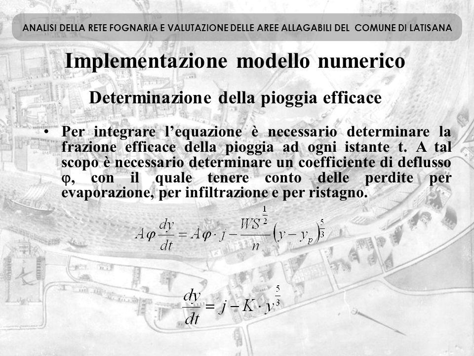 Implementazione modello numerico ANALISI DELLA RETE FOGNARIA E VALUTAZIONE DELLE AREE ALLAGABILI DEL COMUNE DI LATISANA Per integrare l'equazione è ne