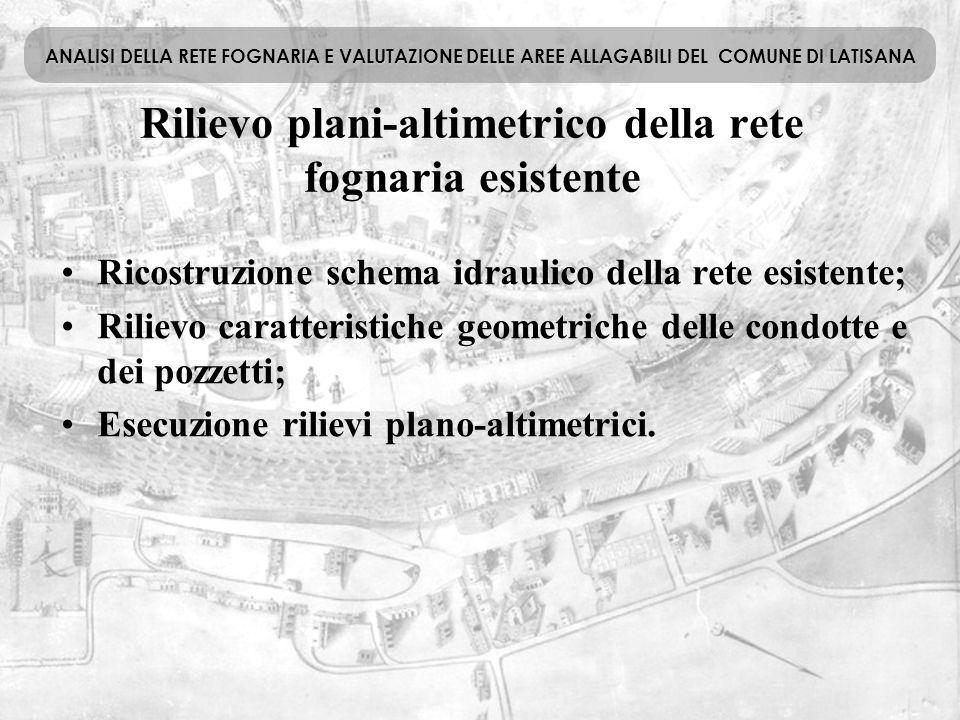 Rilievo plani-altimetrico della rete fognaria esistente Ricostruzione schema idraulico della rete esistente; Rilievo caratteristiche geometriche delle