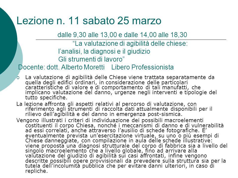 """Lezione n. 11 sabato 25 marzo dalle 9,30 alle 13,00 e dalle 14,00 alle 18,30 """"La valutazione di agibilità delle chiese: l'analisi, la diagnosi e il gi"""
