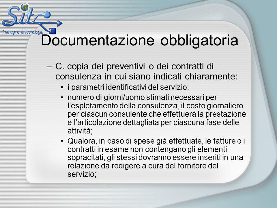 Documentazione obbligatoria –C. copia dei preventivi o dei contratti di consulenza in cui siano indicati chiaramente: i parametri identificativi del s