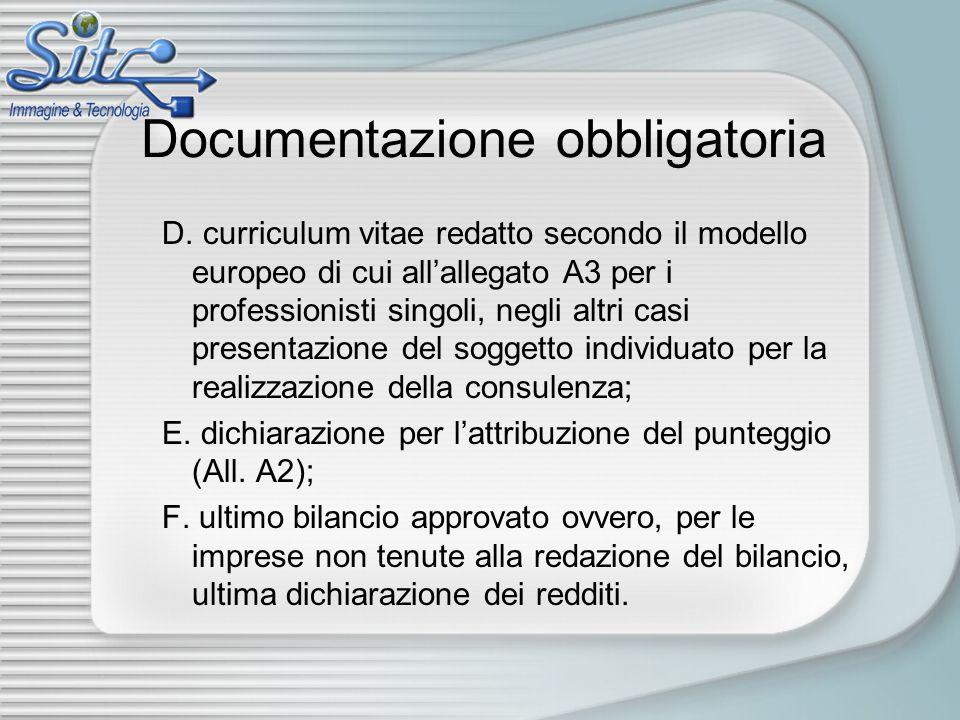 Documentazione obbligatoria D. curriculum vitae redatto secondo il modello europeo di cui all'allegato A3 per i professionisti singoli, negli altri ca