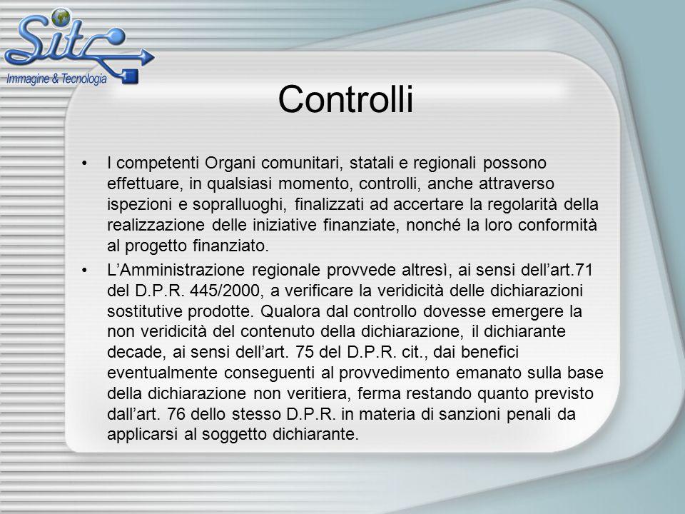 Controlli I competenti Organi comunitari, statali e regionali possono effettuare, in qualsiasi momento, controlli, anche attraverso ispezioni e sopral