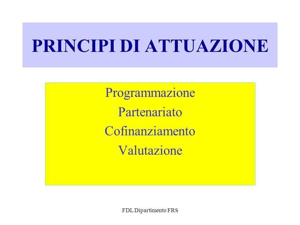 FDL Dipartimento FRS PRINCIPI DI ATTUAZIONE Programmazione Partenariato Cofinanziamento Valutazione