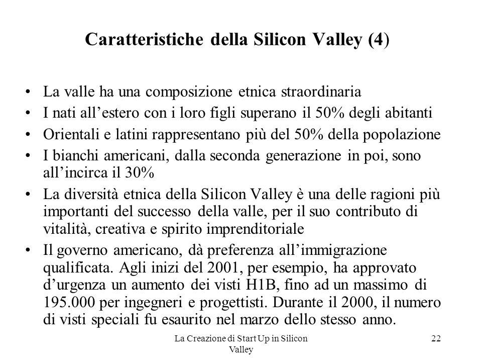 La Creazione di Start Up in Silicon Valley 22 Caratteristiche della Silicon Valley (4) La valle ha una composizione etnica straordinaria I nati all'es