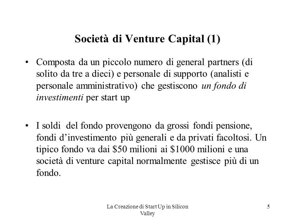 5 Società di Venture Capital (1) Composta da un piccolo numero di general partners (di solito da tre a dieci) e personale di supporto (analisti e pers