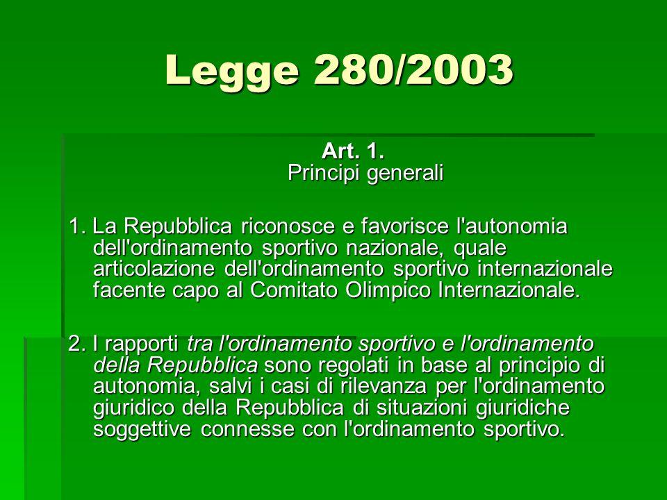 Legge 280/2003 Art. 1. Principi generali 1.