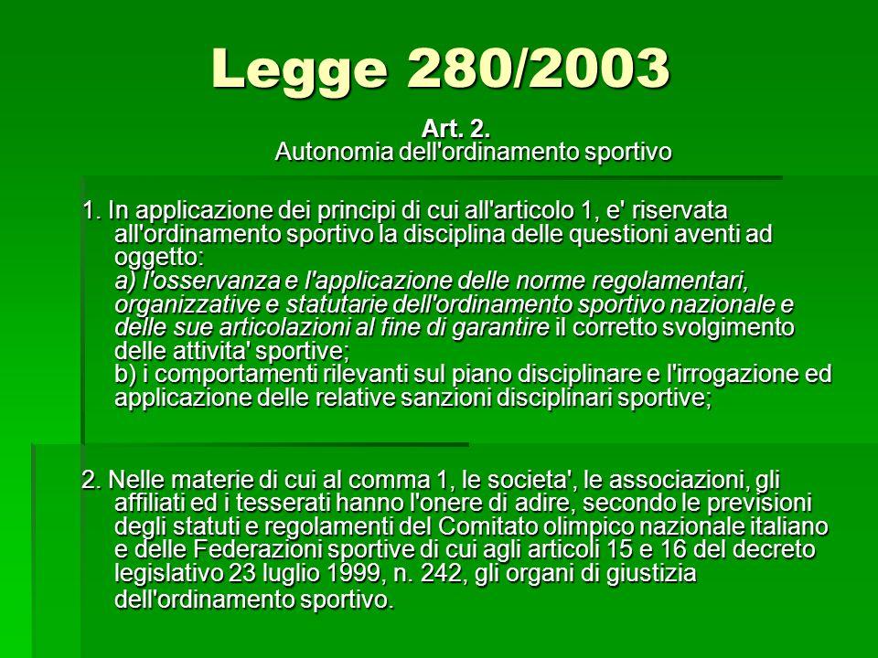 Legge 280/2003 Art. 2. Autonomia dell ordinamento sportivo 1.