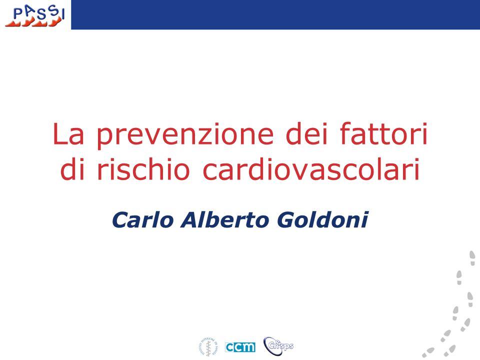 La prevenzione dei fattori di rischio cardiovascolari Carlo Alberto Goldoni