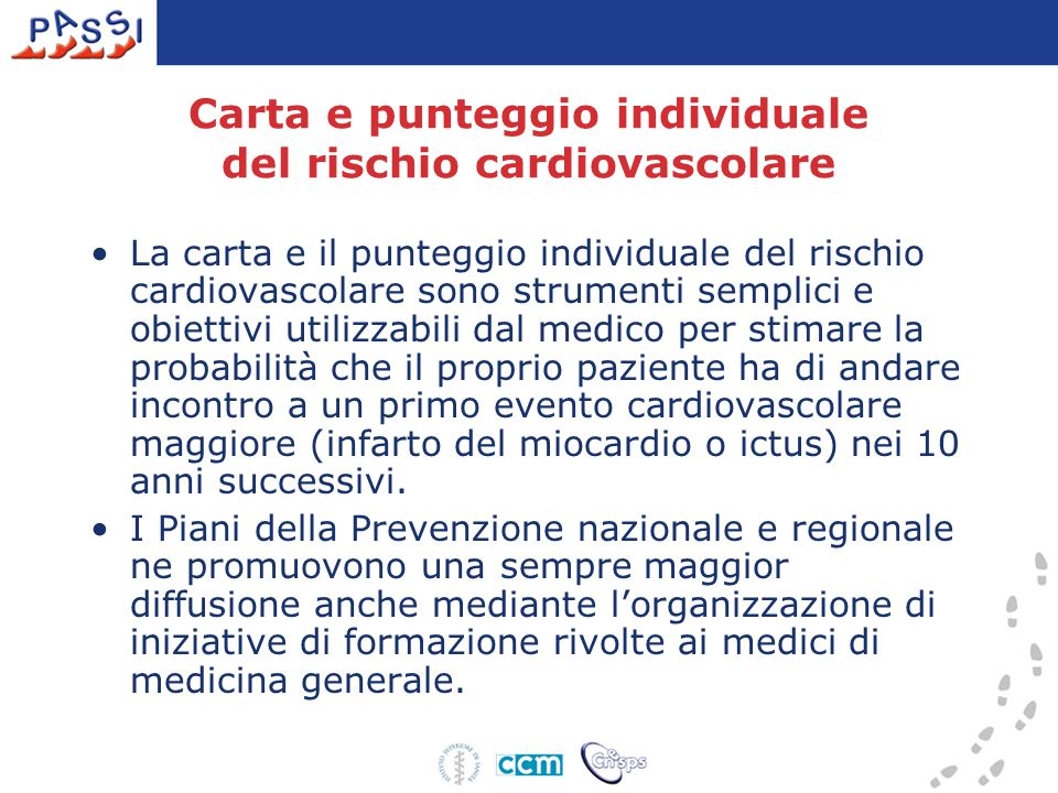 Carta e punteggio individuale del rischio cardiovascolare La carta e il punteggio individuale del rischio cardiovascolare sono strumenti semplici e ob