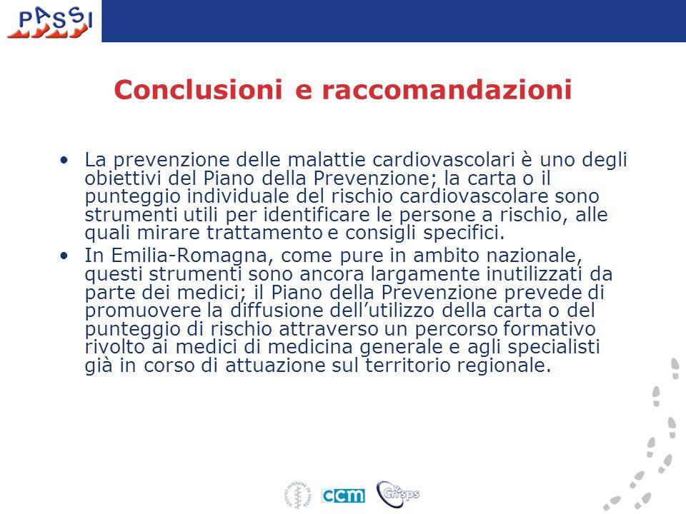 Conclusioni e raccomandazioni La prevenzione delle malattie cardiovascolari è uno degli obiettivi del Piano della Prevenzione; la carta o il punteggio