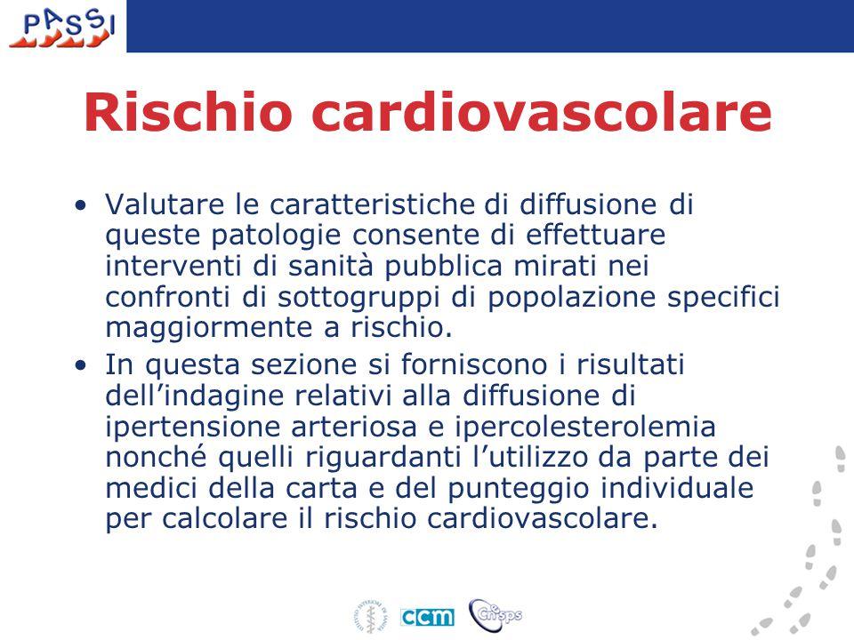 Rischio cardiovascolare Valutare le caratteristiche di diffusione di queste patologie consente di effettuare interventi di sanità pubblica mirati nei confronti di sottogruppi di popolazione specifici maggiormente a rischio.
