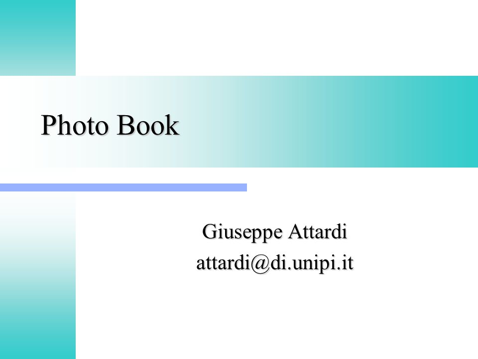 Photo Book Giuseppe Attardi attardi@di.unipi.it