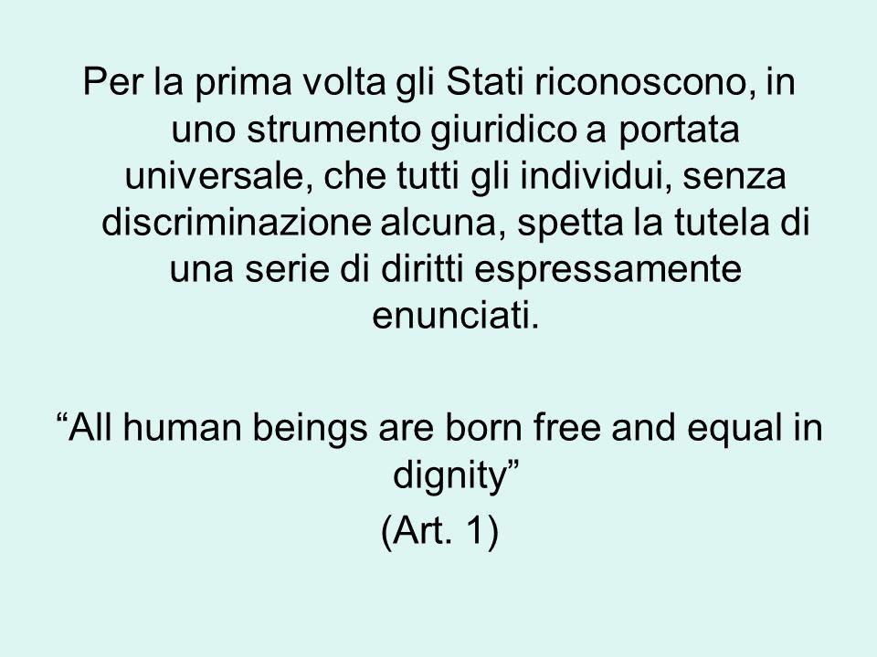 Per la prima volta gli Stati riconoscono, in uno strumento giuridico a portata universale, che tutti gli individui, senza discriminazione alcuna, spet