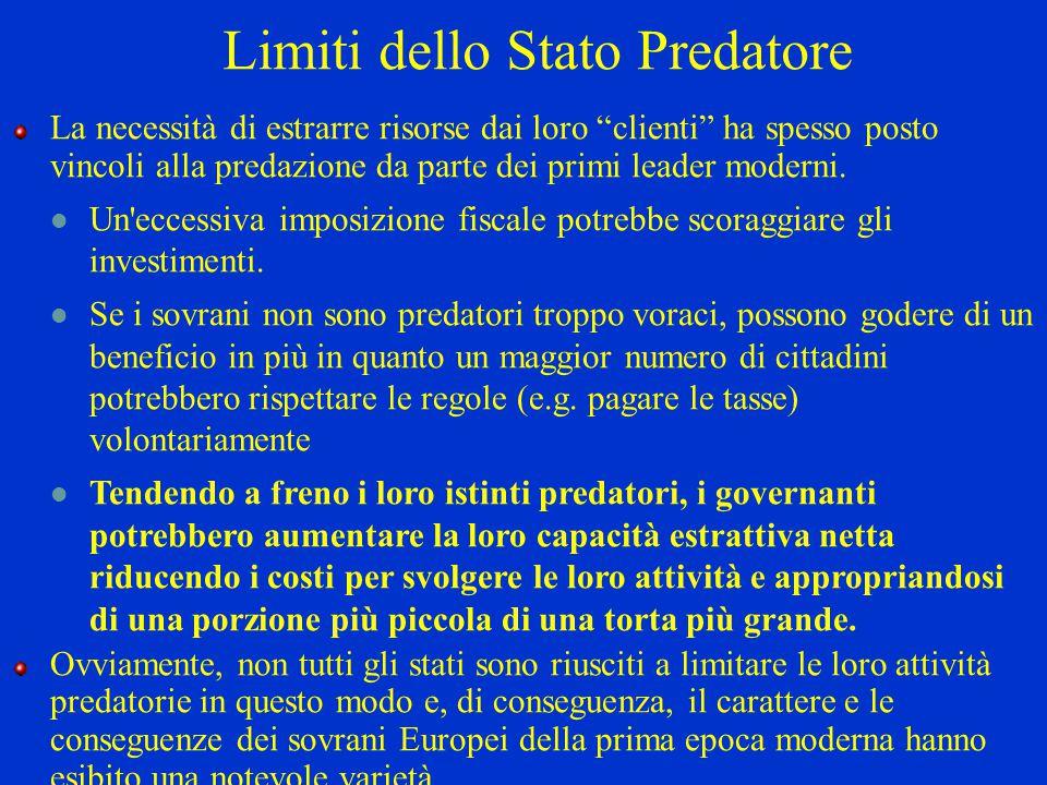 """Limiti dello Stato Predatore La necessità di estrarre risorse dai loro """"clienti"""" ha spesso posto vincoli alla predazione da parte dei primi leader mod"""