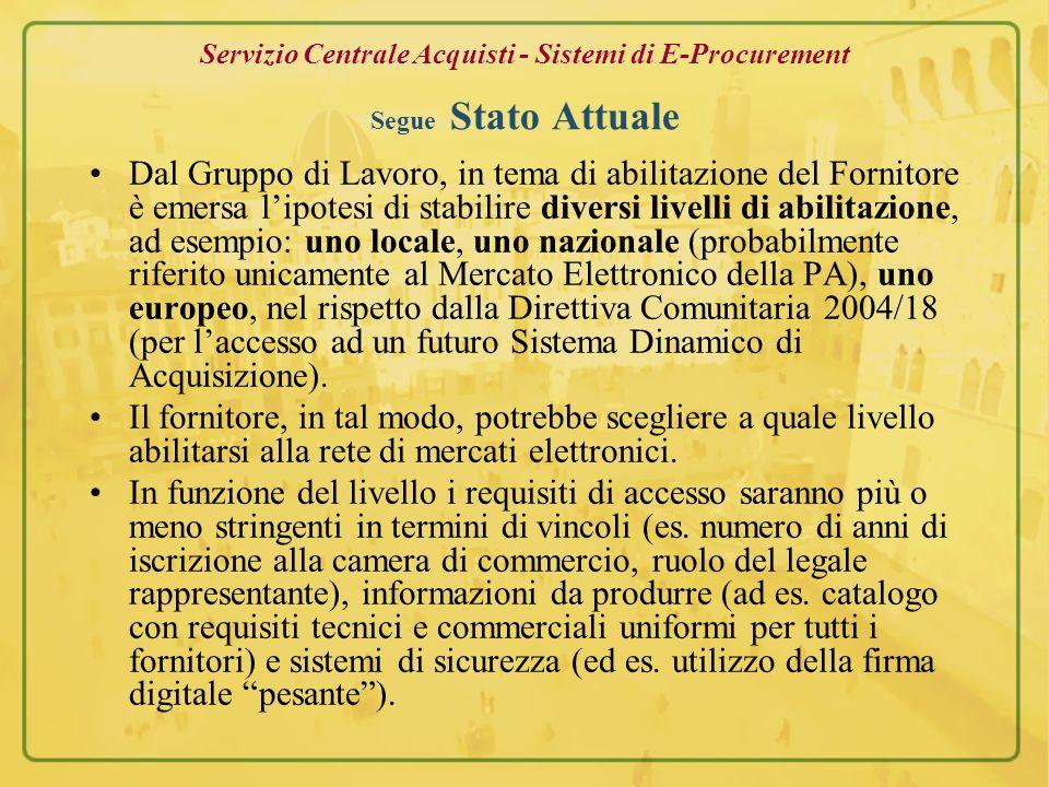 Servizio Centrale Acquisti - Sistemi di E-Procurement Segue Stato Attuale Su invito della soc.