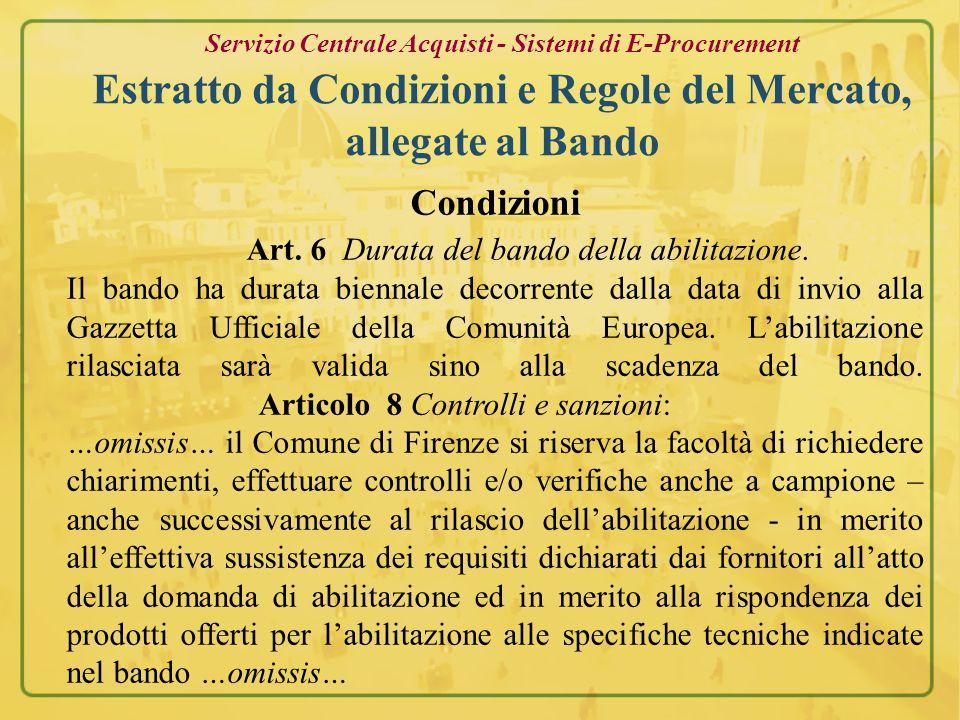 La classificazione dei prodotti del Catalogo del Mercato Elettronico del Comune di Firenze è basata sul Common Procurement Vocabulary (CPV) (approvato con Regolamento (CE) n.