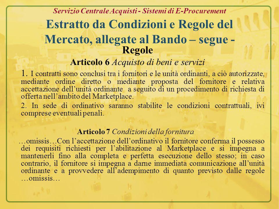 Servizio Centrale Acquisti - Sistemi di E-Procurement Estratto da Condizioni e Regole del Mercato, allegate al Bando Condizioni Art.