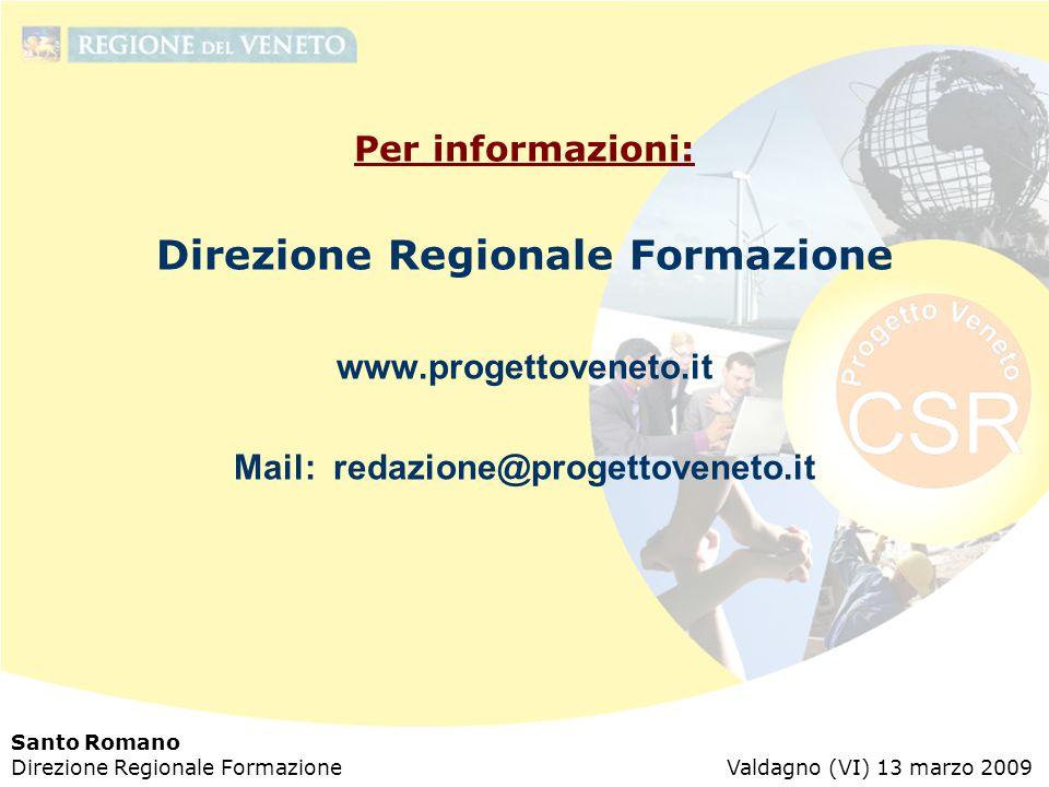 Santo Romano Direzione Regionale Formazione Valdagno (VI) 13 marzo 2009 Per informazioni: Direzione Regionale Formazione www.progettoveneto.it Mail: redazione@progettoveneto.it